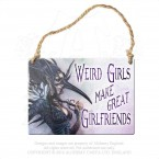 Weird Girls Make Great Girlfriends Plaque